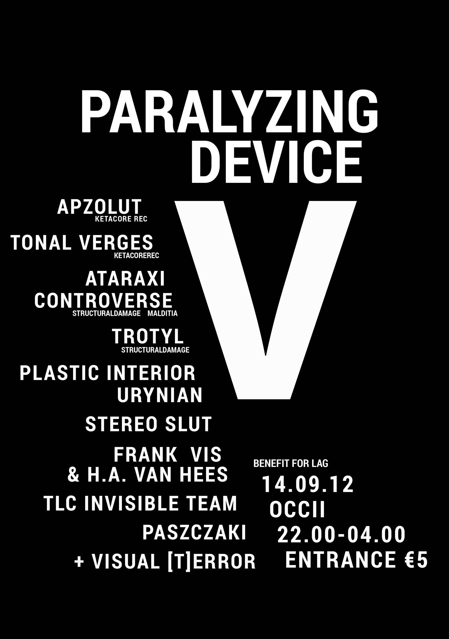 PARALYZING DEVICE V BENEFIT FOR LAG
