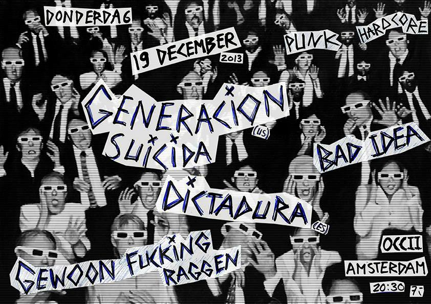 GENERACION SUICIDA (us) + DICTADURA (es) + GEWOON FUCKING RAGGEN + BAD IDEA
