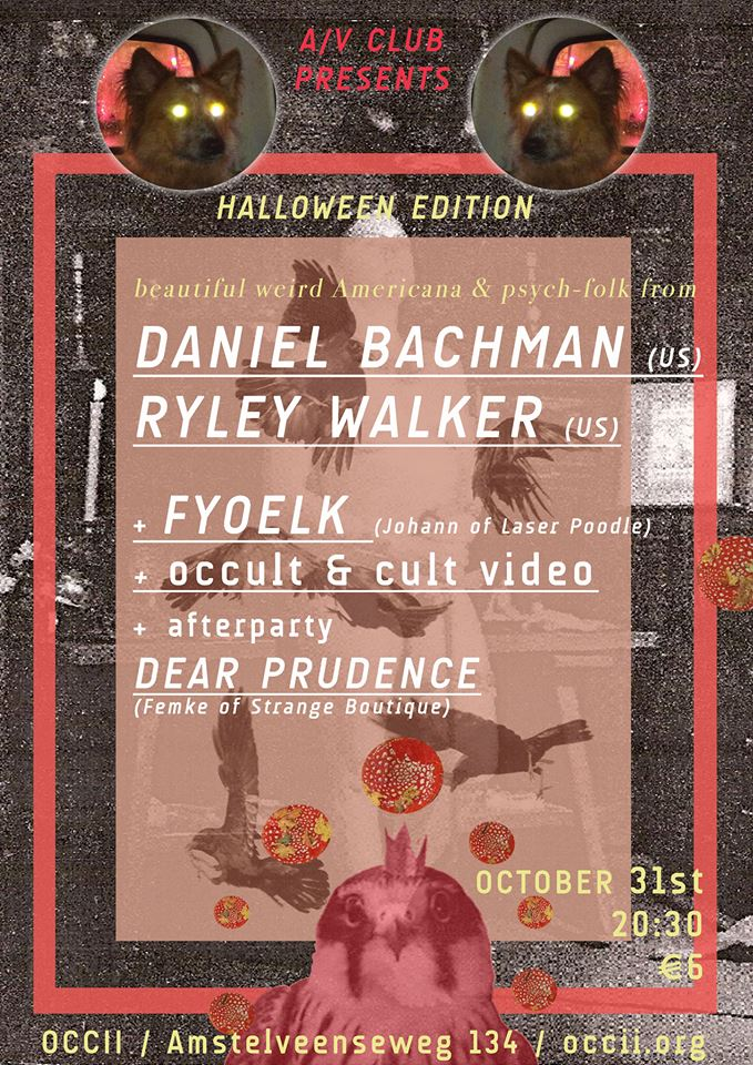 HALLOWEEN SPECIAL! -w/ DANIEL BACHMAN (us) + RYLEY WALKER (us) + FYOELK (be) + DEAR PRUDENCE
