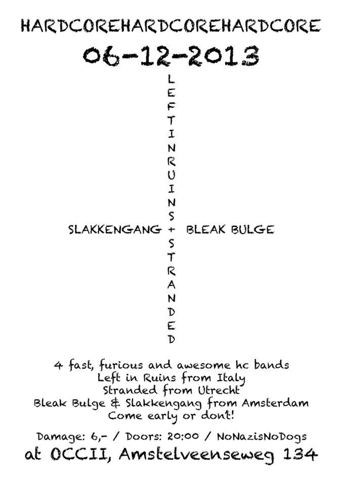 LEFT IN RUINS (it) + STRANDED + BLEAK BULGE + SLAKKENGANG