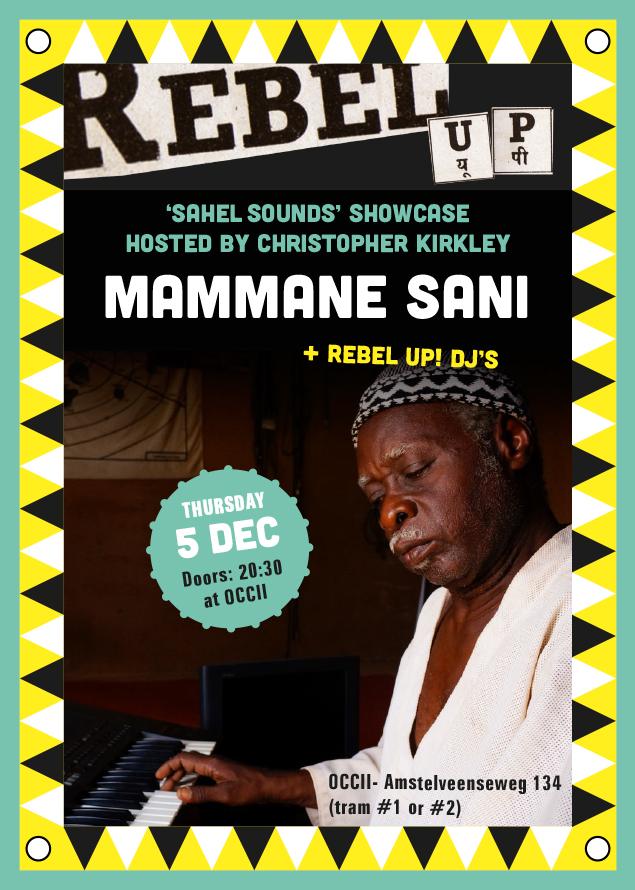 Sahel Sounds showcase w/ MAMMANE SANI (ng) + Christopher Kirkley (usa) & REBEL UP! DJs