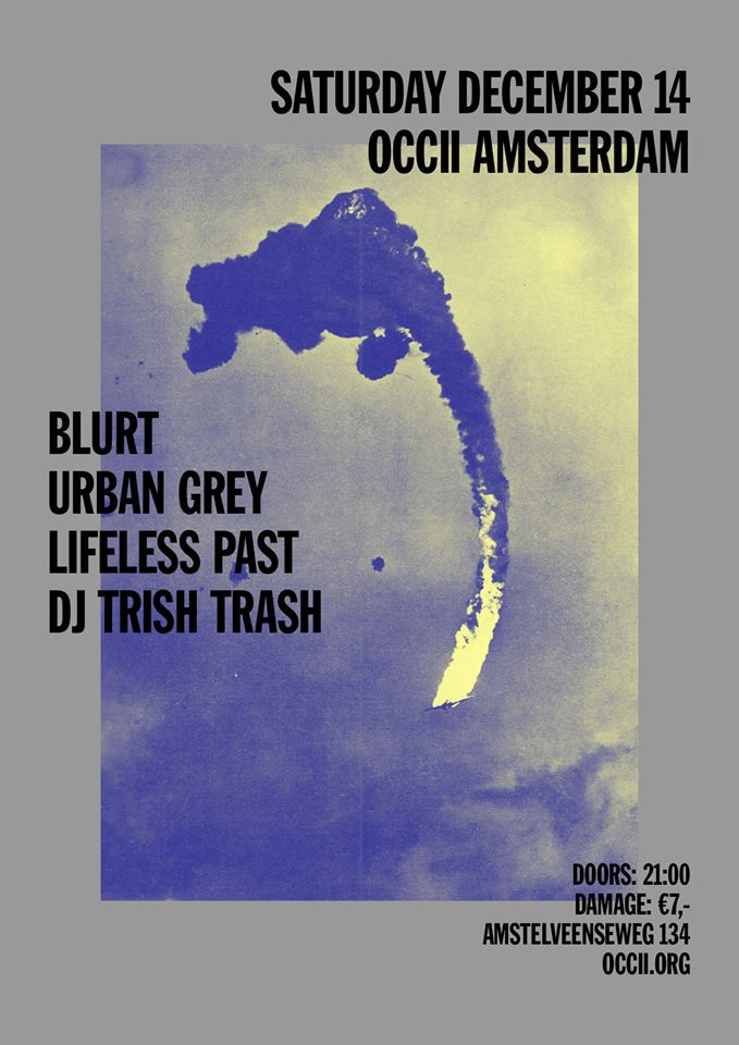 BLURT (uk) + URBAN GREY + LIFELESS PAST + DJ TRISH TRASH