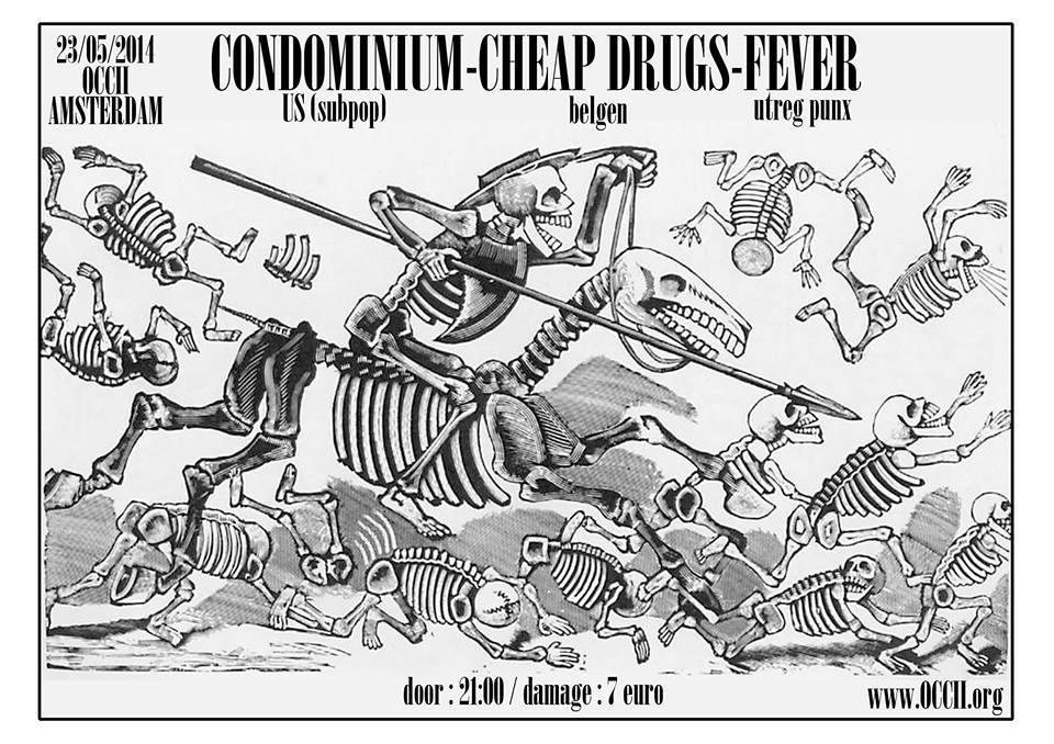 CONDOMINIUM (us) + CHEAP DRUGS (be) + FEVER