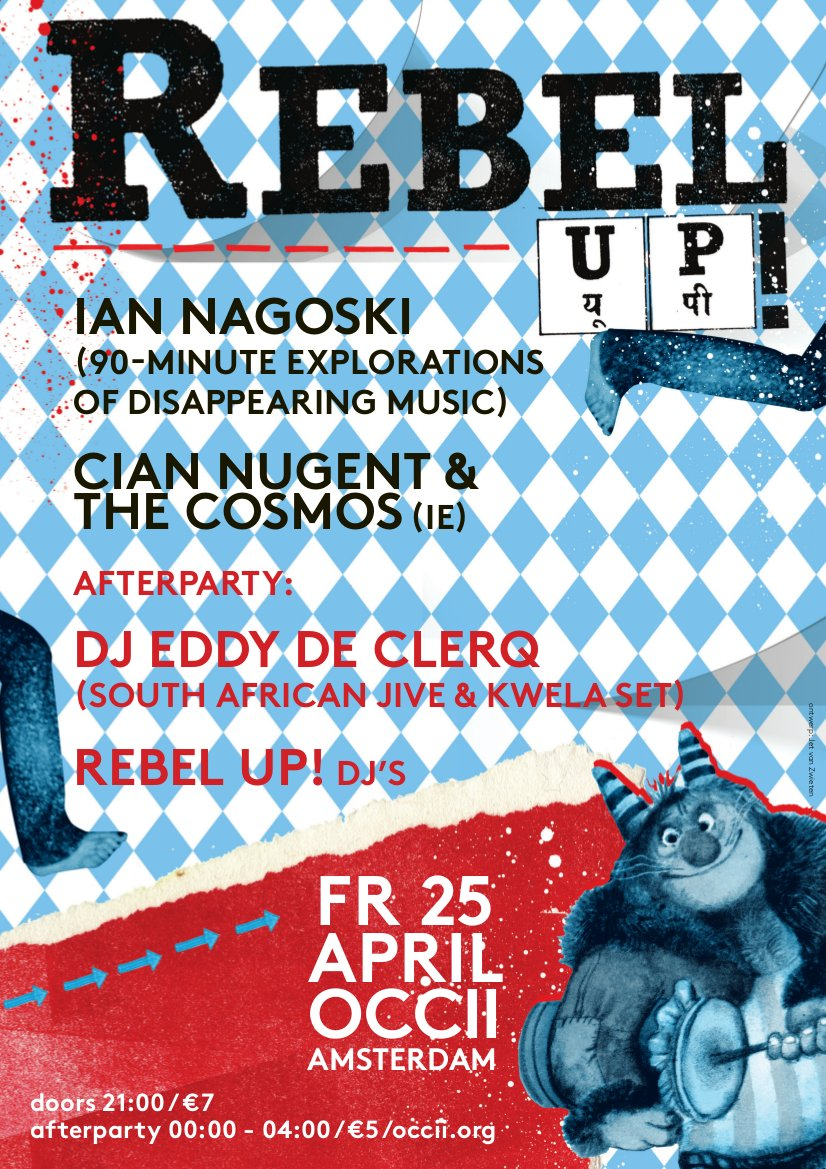 "IAN NAGOSKI (us, ""100 Moons: Stories of Great Forgotten Musicians and the Boundaries of Humanness from 78rpm Records"") + CIAN NUGENT & THE COSMOS (ie) + REBEL UP! DJ's & DJ EDDY DE CLERQ (be, Jive & Kwela set)"