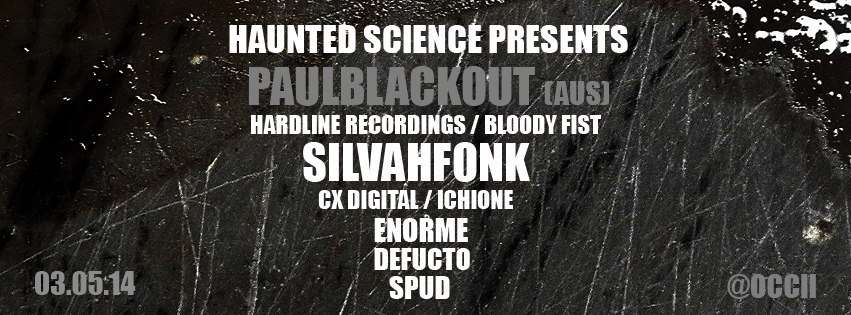 Haunted Science Amsterdam's 1st birthday! -w/ PAUL BLACKOUT (aus) + SILVAHFONK + DEFUCTO + ENORME + SPUD