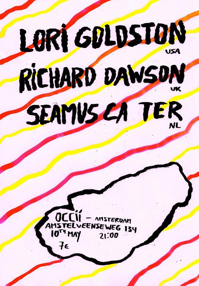 LORI GOLDSTON (us) + RICHARD DAWSON (uk) + SEAMUS CATER (uk/nl) + DJ HORROR