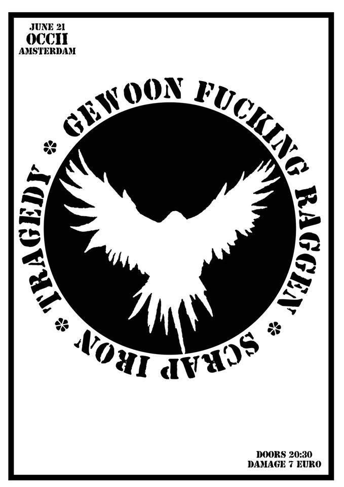 TRAGEDY (us) + GEWOON FUCKING RAGGEN + SCRAP IRON