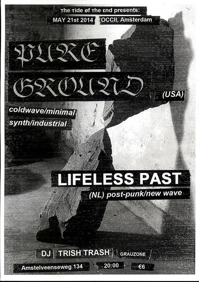тhe тide øf тhe εnd presents: PURE GROUND (us) + LIFELESS PAST + DJ TRISH TRASH