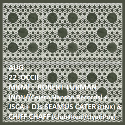 ROBERT TURMAN (us, NON) + JSCA + DJs Seamus Cater (DNK-Amsterdam) + Chiff Chaff (Club4Reel/UyatiPog)