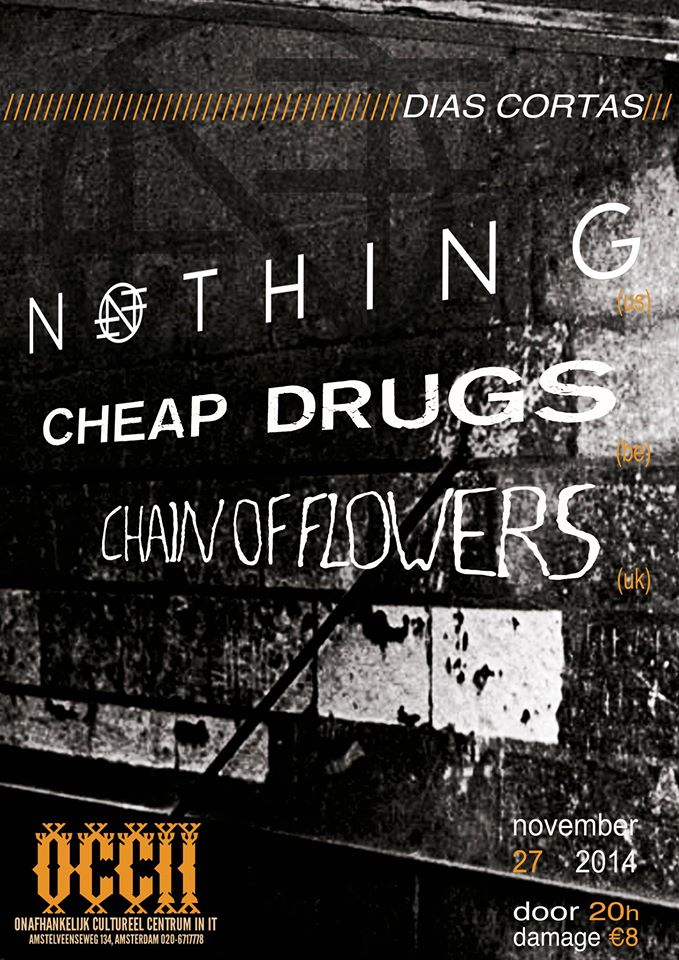 NOTHING (us) + CHEAP DRUGS (be) + CHAIN OF FLOWERS (uk)