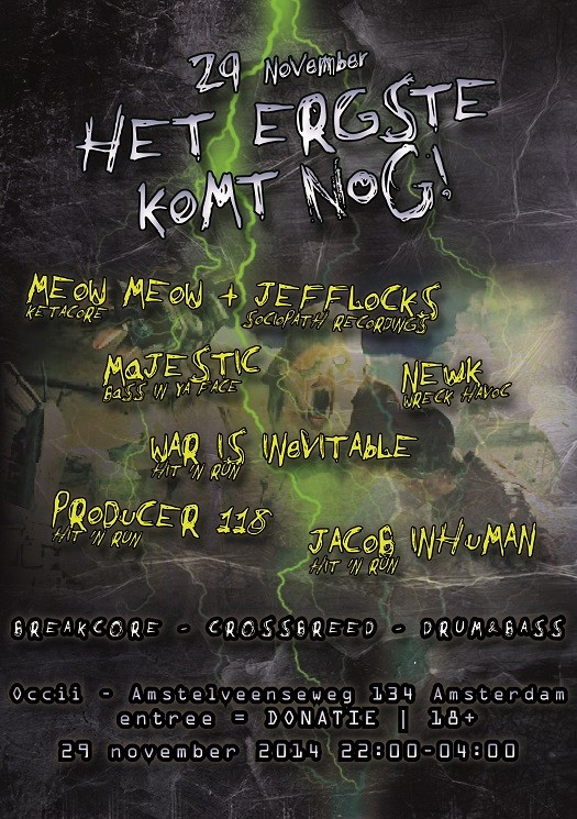 Het ergste komt nog!  -  Hit 'n Run Soundsystem, NEWK, MEOW MEOW + JEFFLOCKS + DJ MAJESTIC