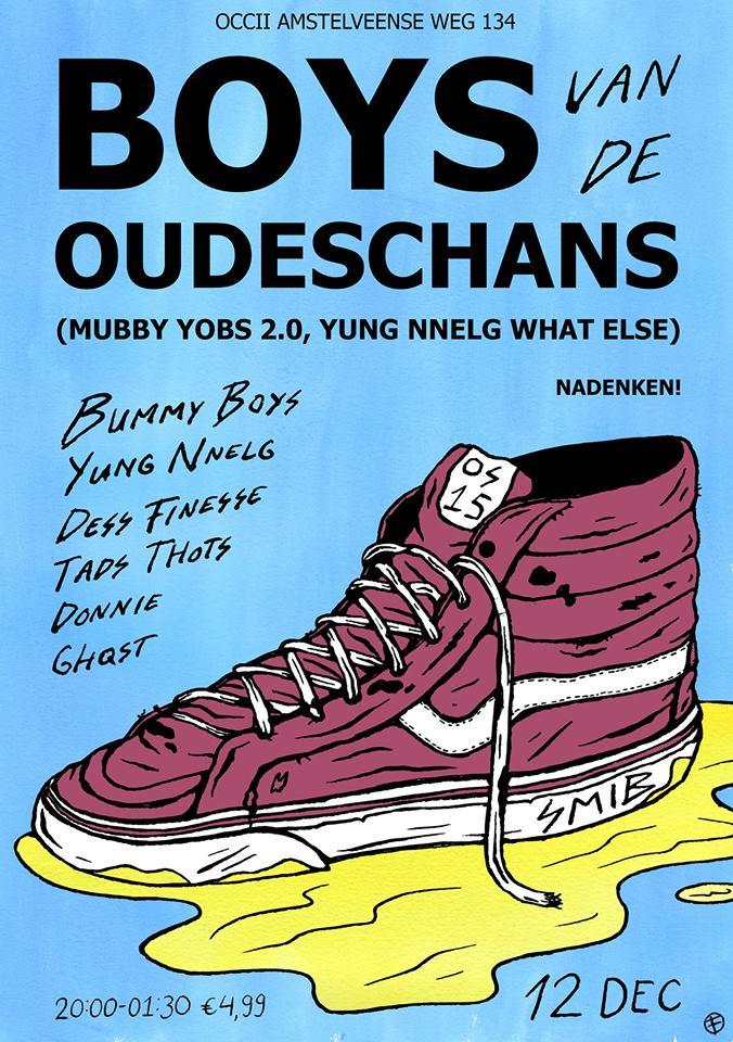 BOYS VAN DE OUDESCHANS -w/ BUMMY BOYS + YUNG NNELG + DESS FINESSE + TADS THOTS + DONNIE + GHQST