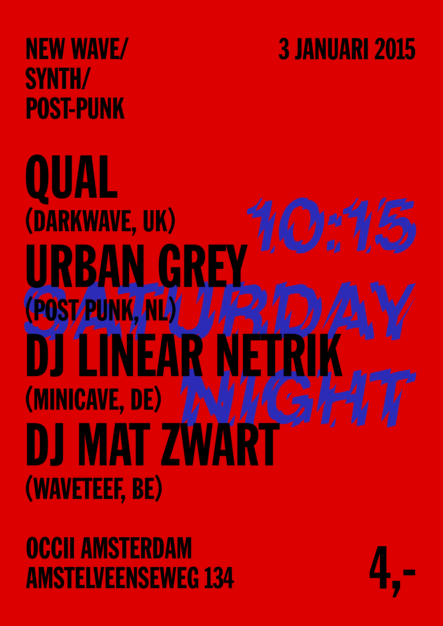 10:15 Saturday Night Presents: QUAL (UK) + URBAN GREY + DJ Linear Netrik (Minicave, DE) + DJ Mat Zwart (Waveteef, BE)
