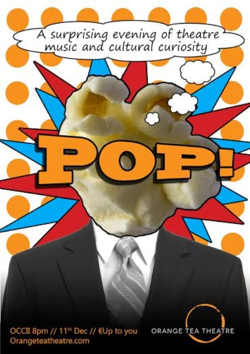 Pop! A surprising evening of theatre music and cultural curiosity