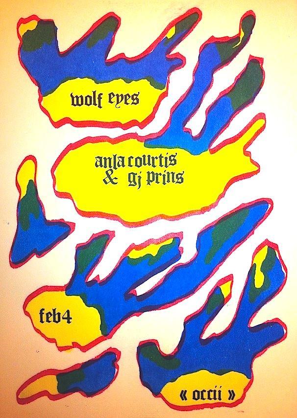 WOLF EYES (us) + ANLA COURTIS (ar, Reynols) & GJ PRINS