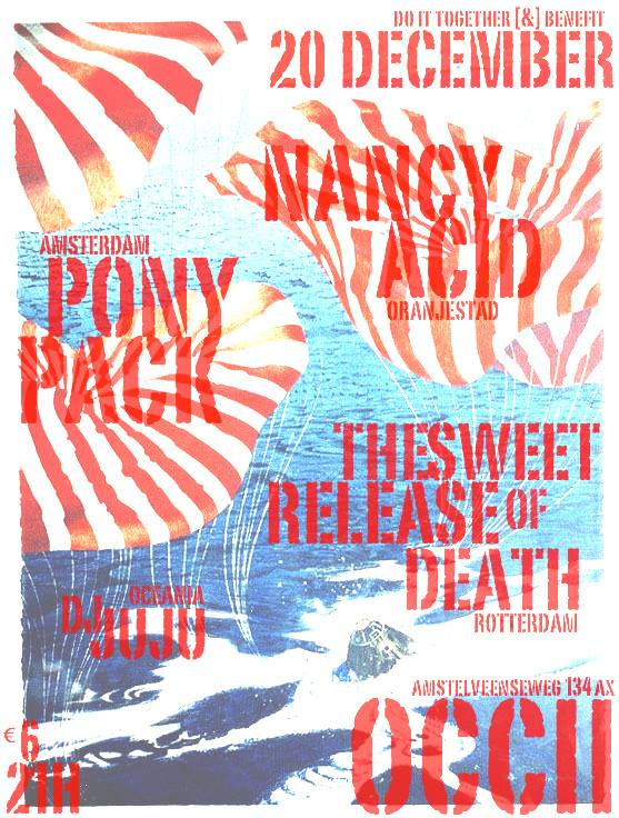 LOCAL SHOWCASE w/ NANCY ACID + PONY PACK  + THE SWEET RELEASE OF DEATH + DJ JUJU