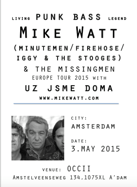 MIKE WATT & THE MISSINGMEN (us) + UZ JSME DOMA (cz) + LAZY SUNDAY BRUNCH & SHOW -w/ OLD SEED (ca) + SHIREEN at MKZ