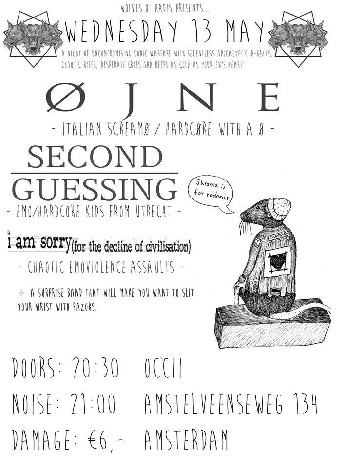 ØJNE (it) + SECOND GUESSING + I Am Sorry - For The Decline of Civilisation
