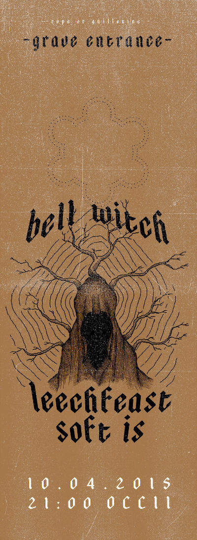 BELL WITCH (us) + LEECHFEAST (si) + SOFT IS