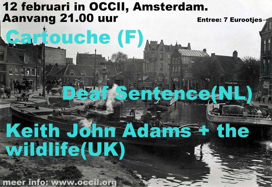 CARTOUCHE (fr) + KEITH JOHN ADAMS AND THE WILDLIFE (uk) + DEAF SENTENCE