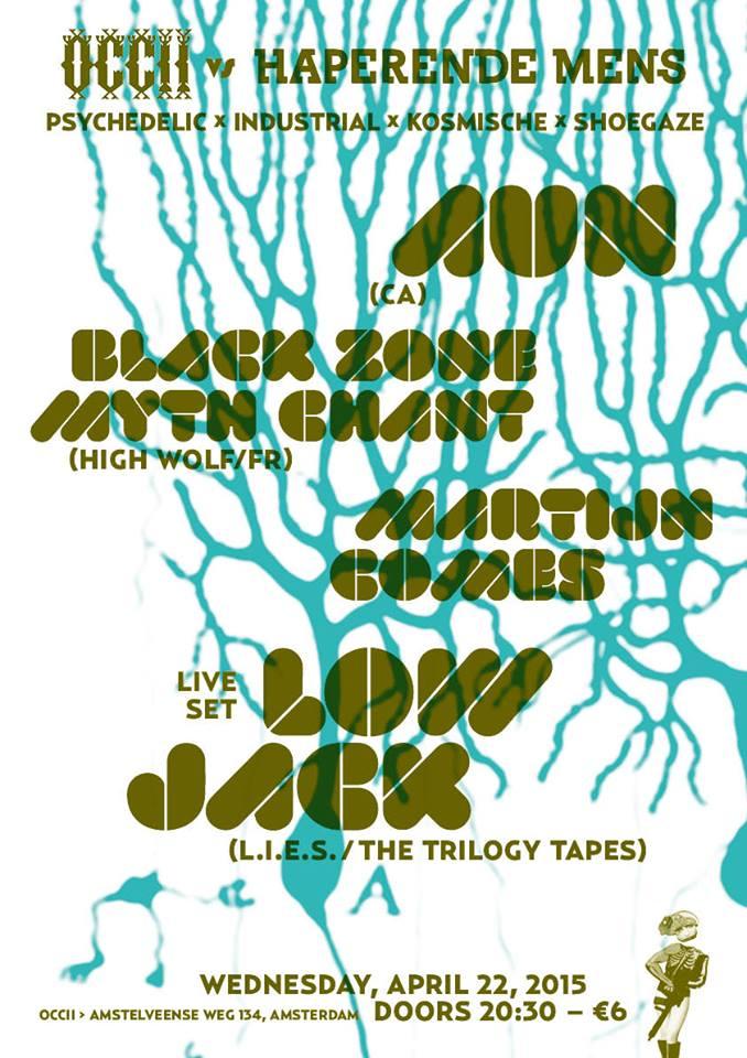 AUN (ca) + MARTIJN COMES + BLACK ZONE MYTH CHANT (fr/High Wolf) + LOW JACK (L.I.E.S. / The Trilogy Tapes, Live Set)