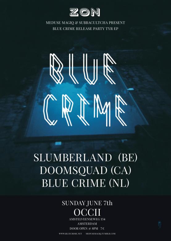 "MQ+SUBBA present: ""ZON"" - BLUE CRIME Album Release -w/ SLUMBERLAND (be) + DOOMSQUAD (ca) + DJ ROCKUT"