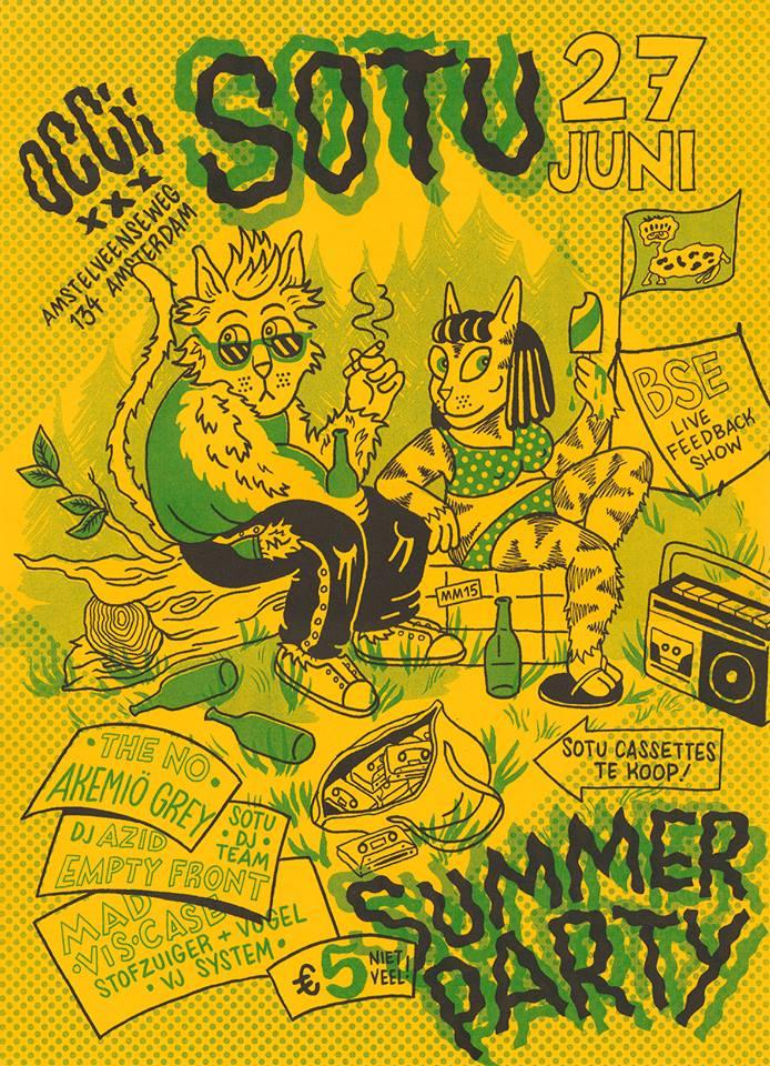 SOTU SUMMER PARTY -w/  DJ AZID + THE NO + AKEMIÖ GREY + EMPTY FRONT (Live) + LINGUA NADA (de/Live) + TILIKUM, TILIKUM (de/Live) + SOTU DJ Team + De Grote BSE Show (Radio Patapoe) + Jeanann Dara (us) + MAD-VIS-CASE (Live) + Visuals by - De Oplichters