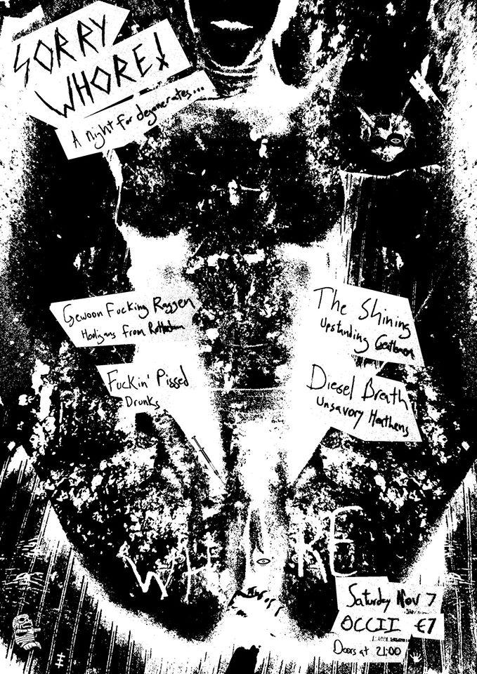 GEWOON FUKKING RAGGEN + FUCKIN' PISSED + DIESEL BREATH + THE SHINING