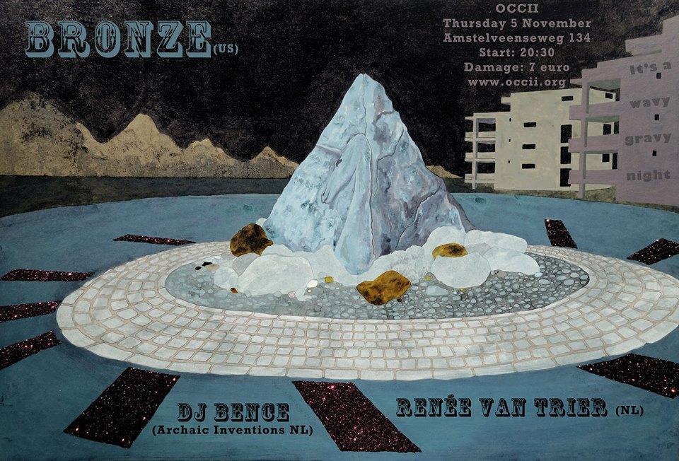 Wavy Gravy presents: BRONZE (us) + RENÉE VAN TRIER + DJ BENCE
