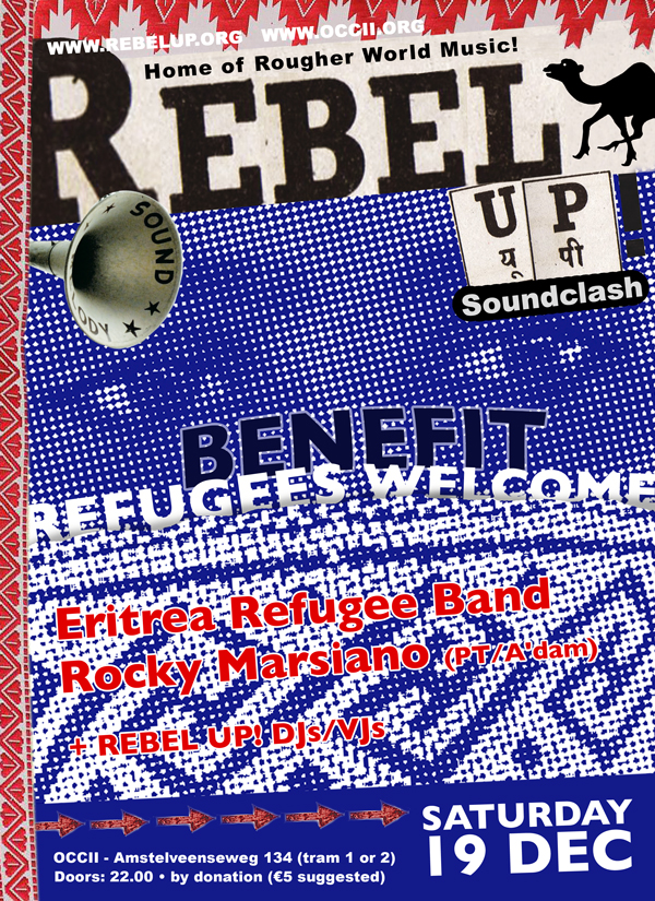 REFUGEES WELCOME BENEFIT w/ ERITREAN & SYREAN REFUGEE BAND'S + ROCKY MARSIANO + REBEL UP! DJs