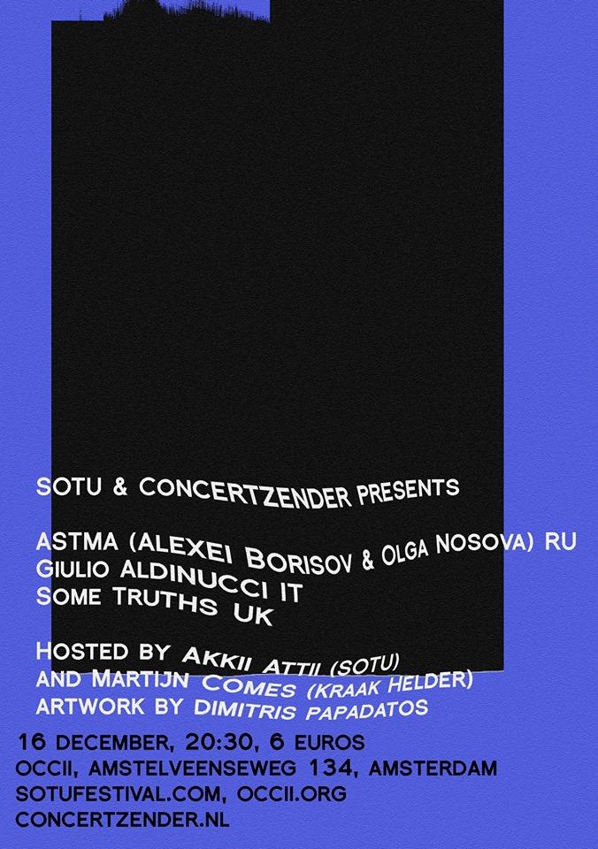 ASTMA (ru) + Giulio Aldinnuci (it) + SOME TRUTHS (uk) + AKKII ATTII & MARTIJN COMES