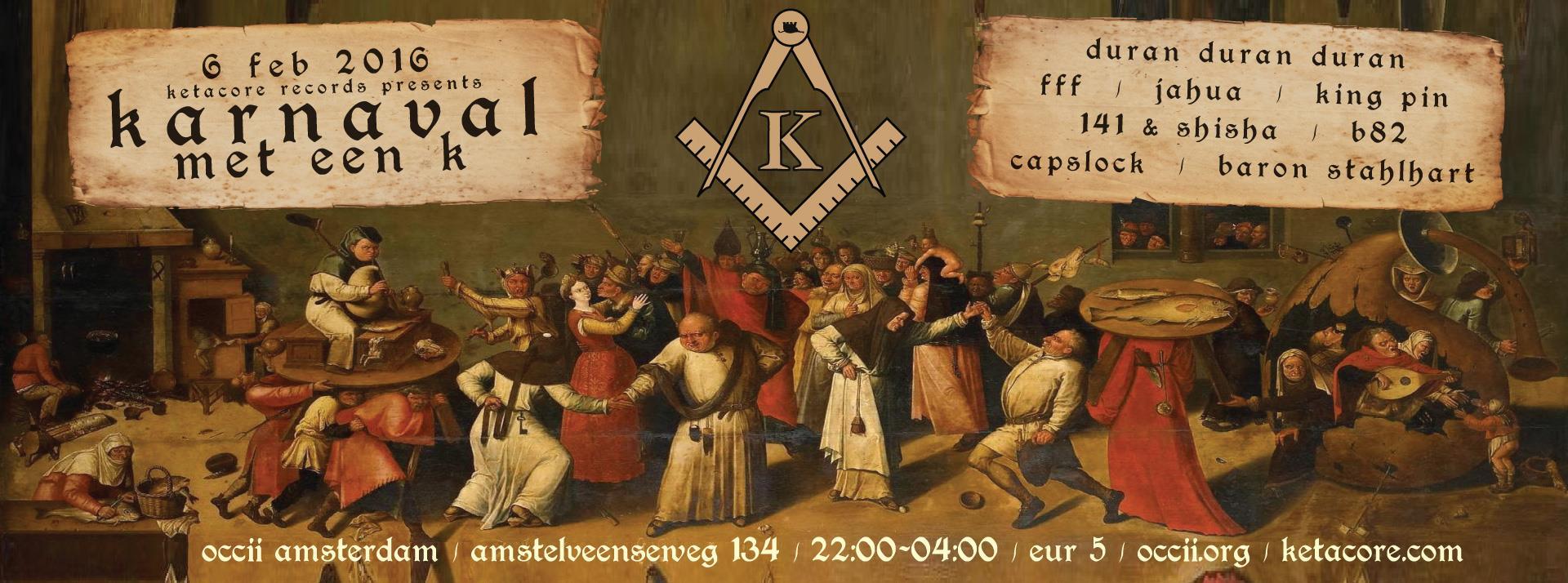 KARNAVAL Met Een 'K'! w/ DURAN DURAN DURAN + FFF + JAHUA + KINGPIN + 141 & SHISHA + CAPSLOCK + BARON STAHLHARD + B82