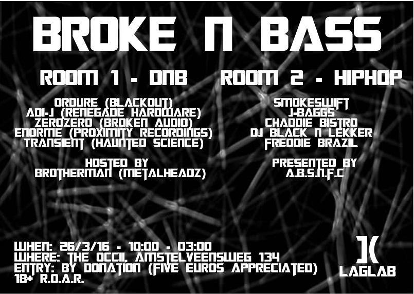 Broke n Bass w/ ORDURE + ADI-J + ZEROZERO + ENORME + TRANSIENT + A.B.S.N.F.C.