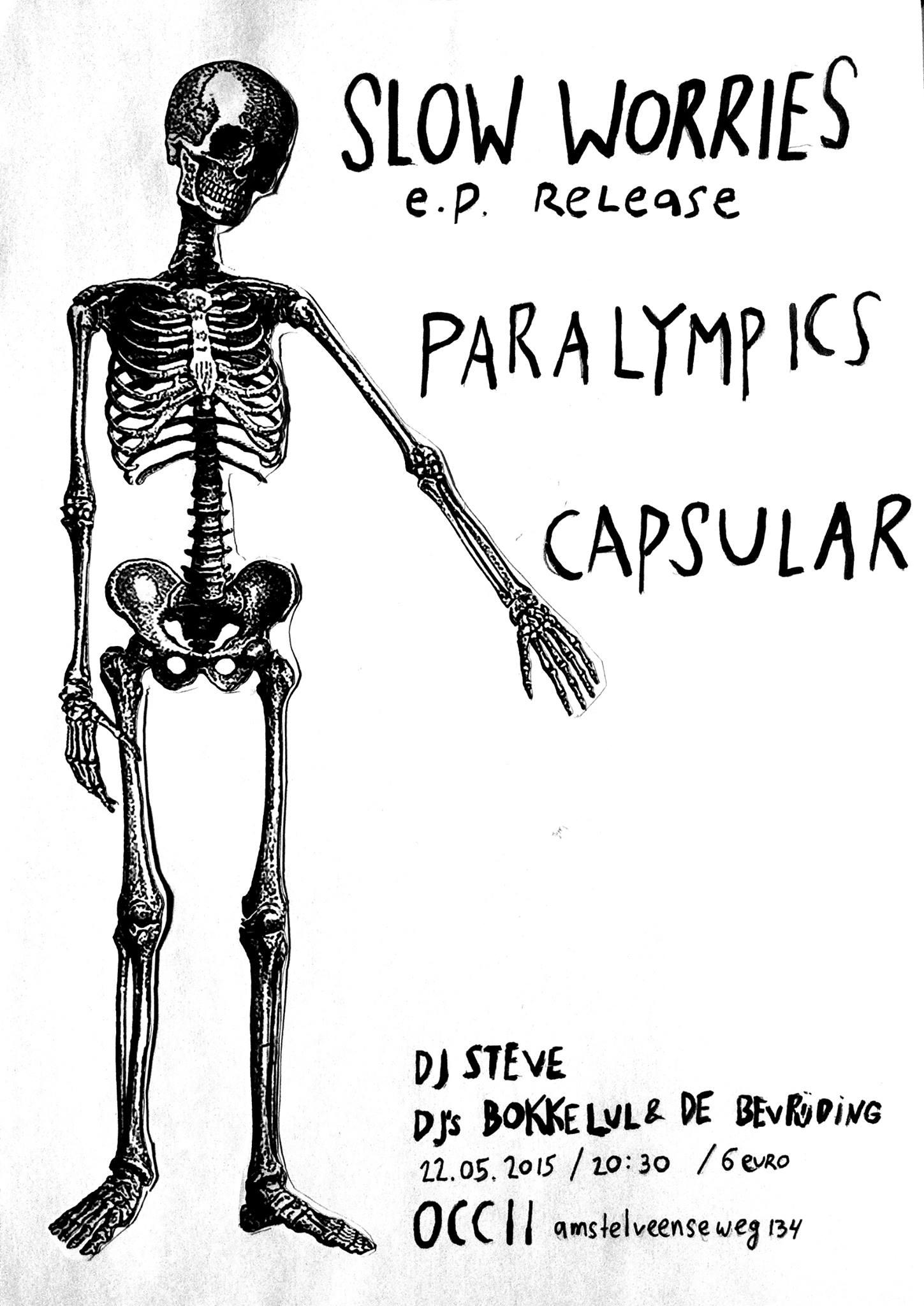 SLOW WORRIES (EP Release!) + PARALYMPICS + CAPSULAR + DJ Steve + DJ's Bokkelul & De Bevrijding