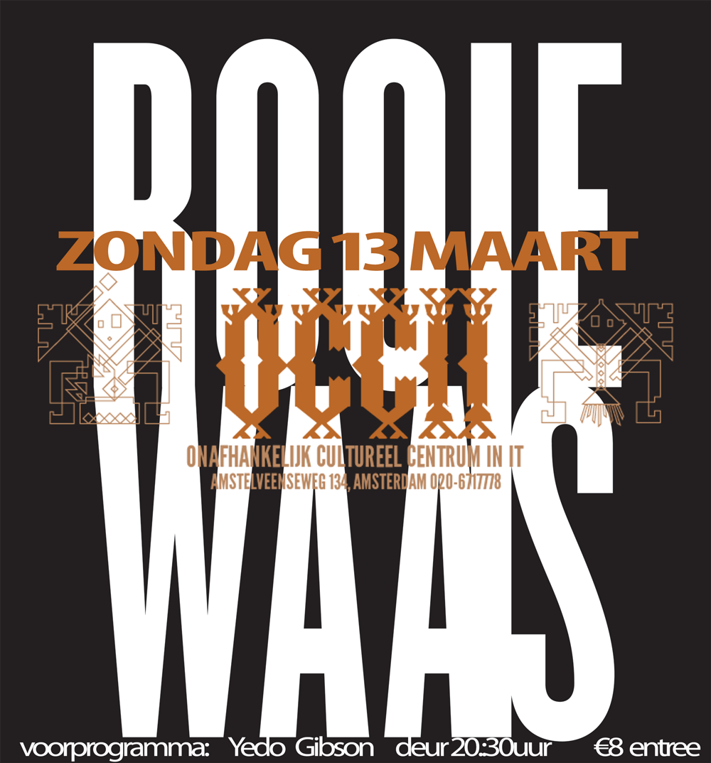 SPACE is the PLACE - de Ruimte present: ROOIE WAAS + YEDO GIBSON
