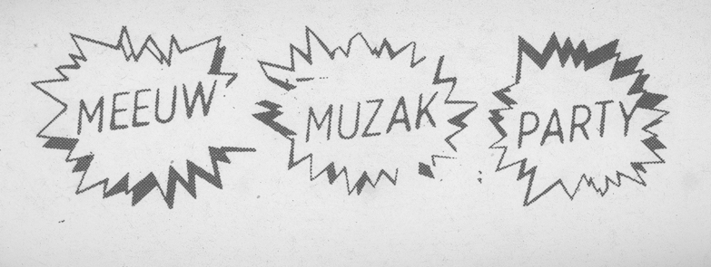 Meeuw Muzak Party w/ ASUNA (jp) + NORBERT MÖSLANG (ch) + FELIX KUBIN & MARK BOOMBASTIK (de) + TAPES (uk) + DJ MEEUW