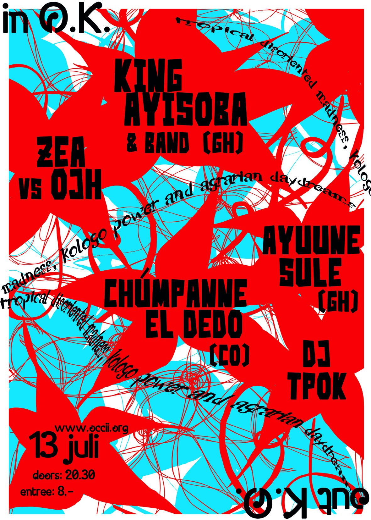CHÚPAME EL DEDO (co) + KING AYISOBA & BAND (gh) + AYUUNE SULE (gh) + ZEA vs OJH + DJ TPOK