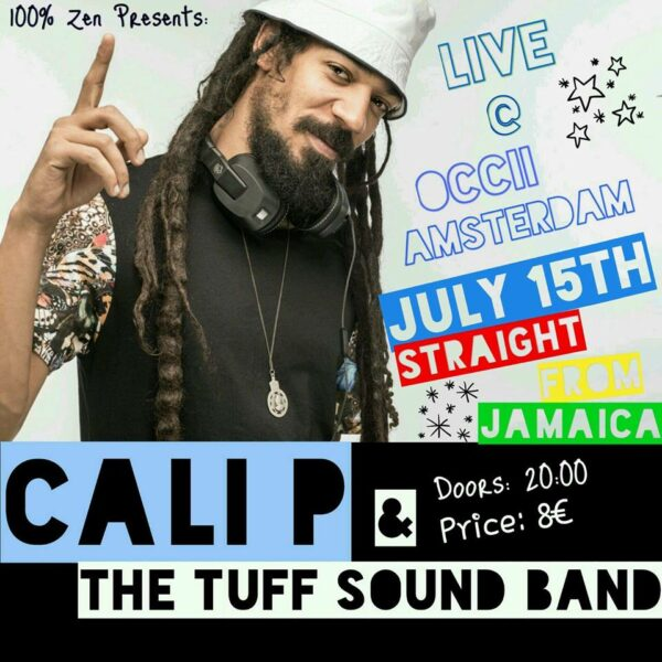 100% ZEN presents: CALI P & Tuff Sound Band! (Jamaica)