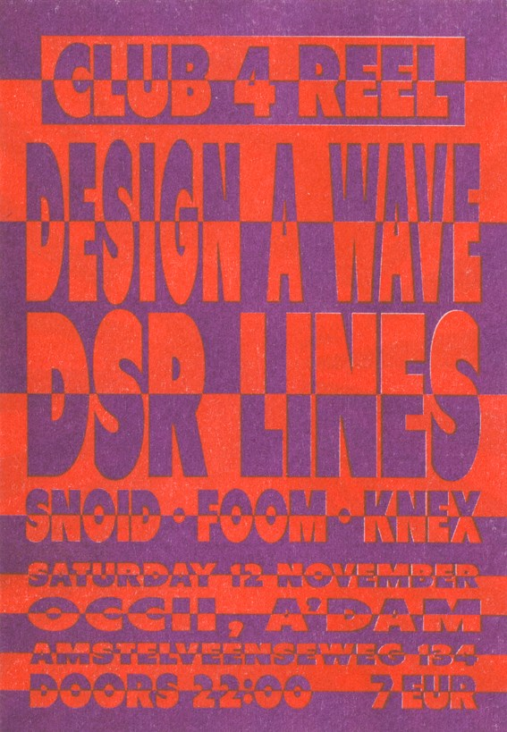 DESIGN A WAVE (London,UK) + DSR LINES (Antwerp, BE) + DJs SNOID, KNEX, FOOM