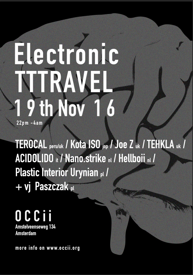 TEROCAL (PE/UK) + PLASTIC INTERIOR URYNIAN + KOTA ISO (JP) + JOE Z (UK) + TEHKLA (UK) + NANO.STRIKE + ACIDOLIDO (IT) + HELLBOII + VJ PASZCAK