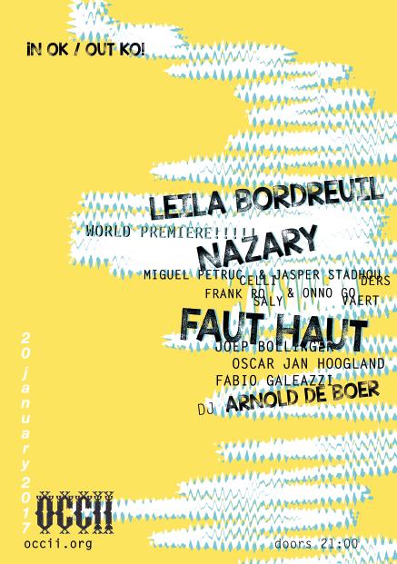 FAUT HAUT + LEILA BORDREUIL (US) + NAZARY (Miguel Petruccelli, Jasper Stadhouders, Frank Rosaly & Onno Govaert) + DJ DE BOER