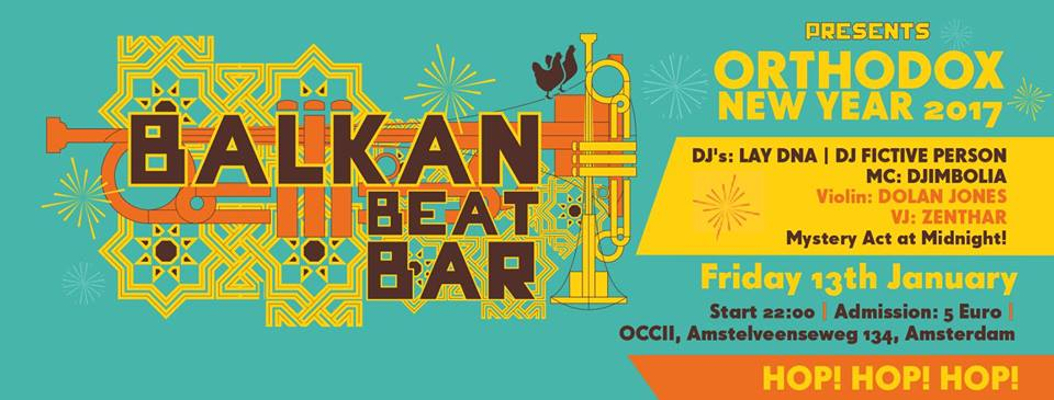 Balkan Beat Bar Present: ORTHODOX New Year 2017 w/ DJ's LAY DNA & DJ Fictive Person + MC DJimbolia + Mystery Act!