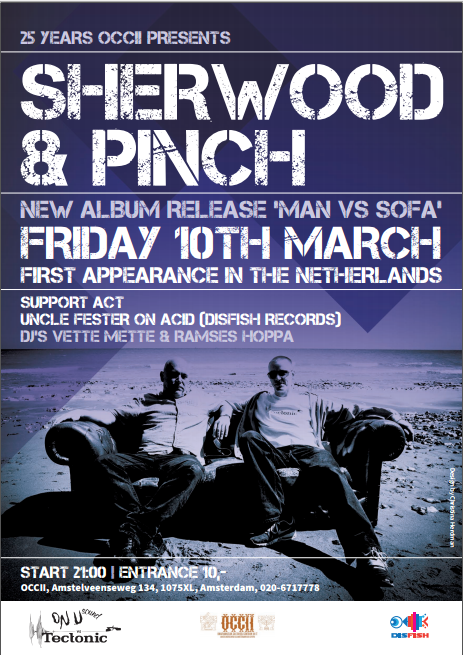 SHERWOOD & PINCH (UK) + UNCLE FESTER ON ACID + DJ'S VETTE METTE + RAMSES HOPPA