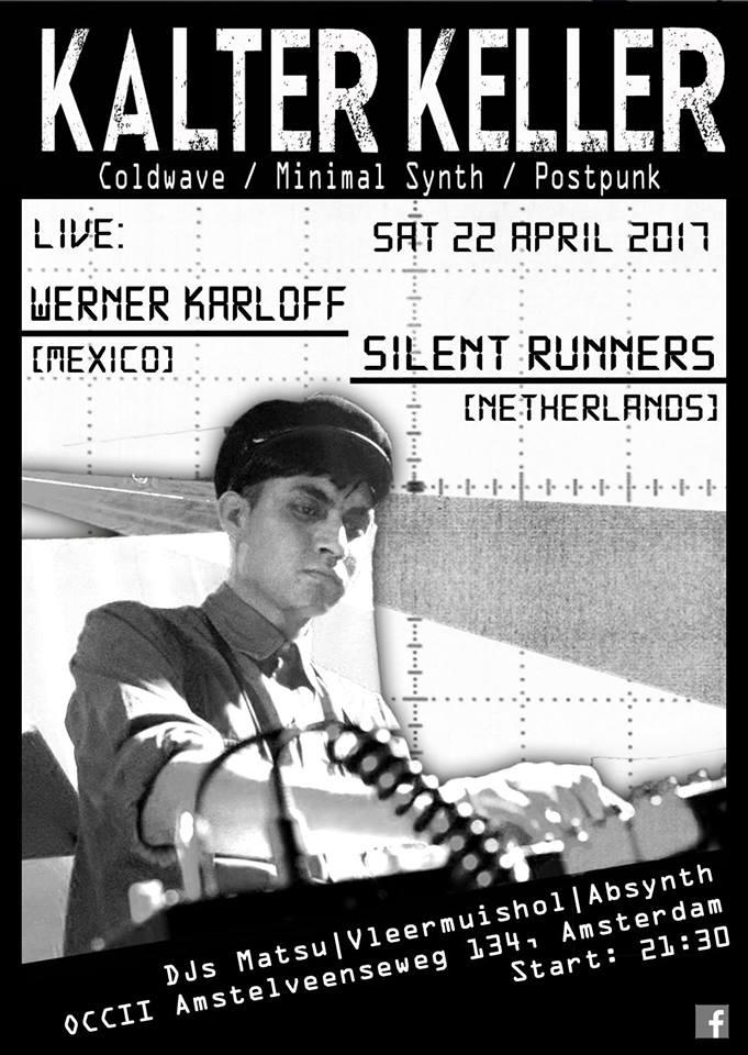 Kalter Keller w/ WERNER KARLOFF (ME) + SILENT RUNNERS + DJs: Matsu (Kalter Keller), Vleermuishol (Weemoed), Absynth (Neon Decay)