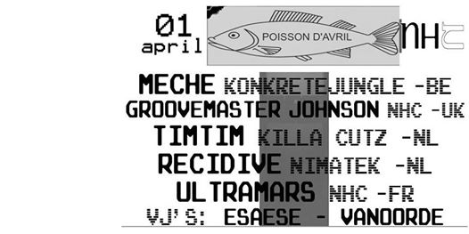 GROOVEMASTER  JOHN (UK, NHC) + MECHE (BE, KONKRETE JUNGLE) + TIMTIM (KILLA CUTZ) + RECIDIVE (NIMATEK) + ULTRAMARS (FR, NHC) + VJs ESAESE-WANORDE
