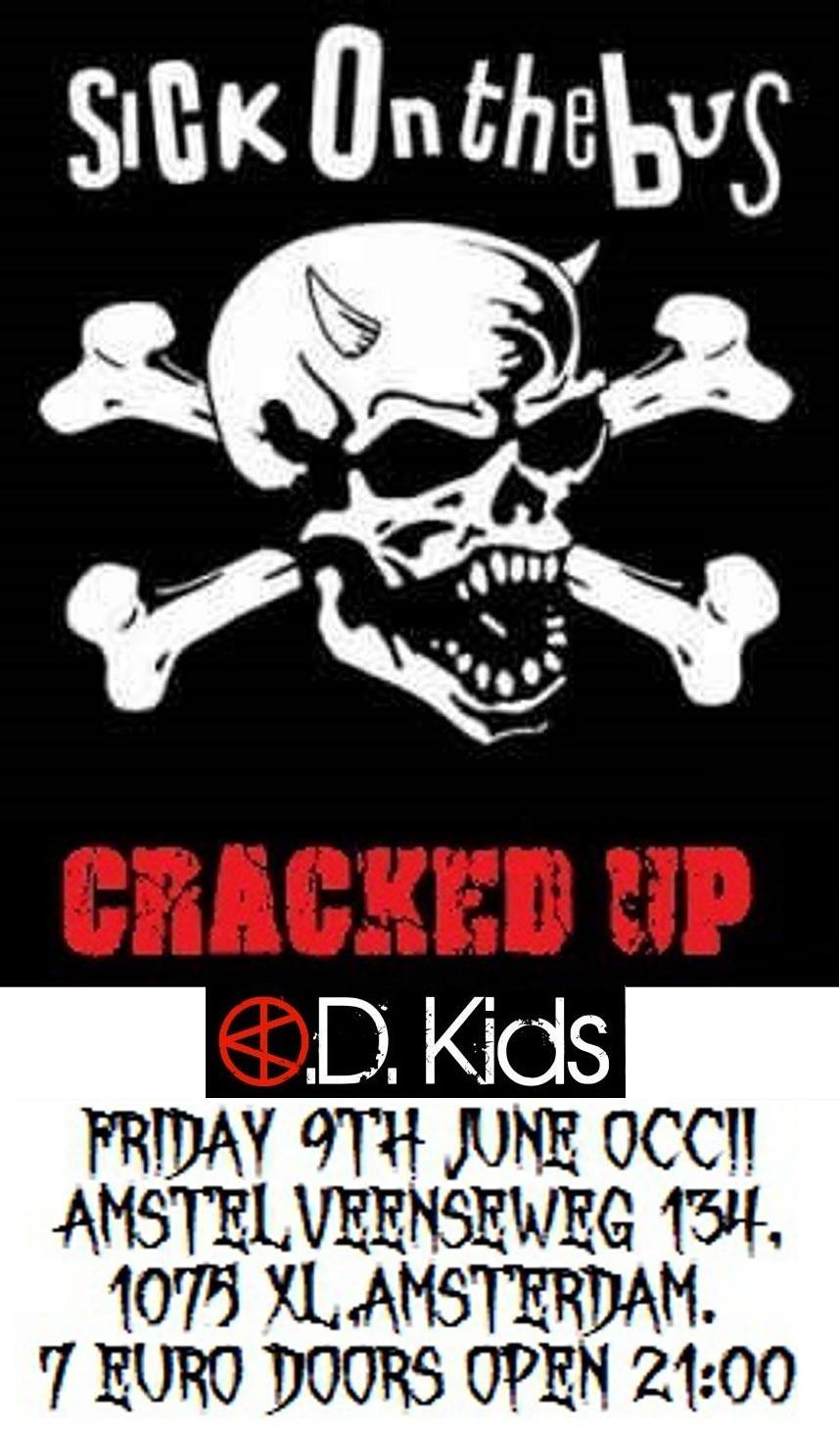 SICK ON THE BUS (UK) + CRACKED UP + O.D. KIDS