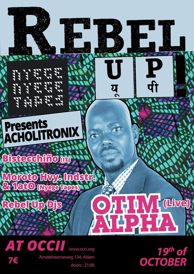 OTIM ALPHA ft. LEO PALAYENG (UG) + Nyege Tapes DJ's Moroto Hvy Indstr & 1at0 + Bistecchiño (IT) + REBEL UP! DJs