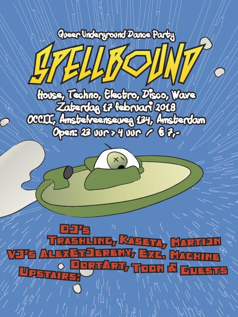 SPELLBOUND DJ'S Trashling, Kaseta, Martijn, Toon, DortArt & Guests + VJ AlexEtJeremy
