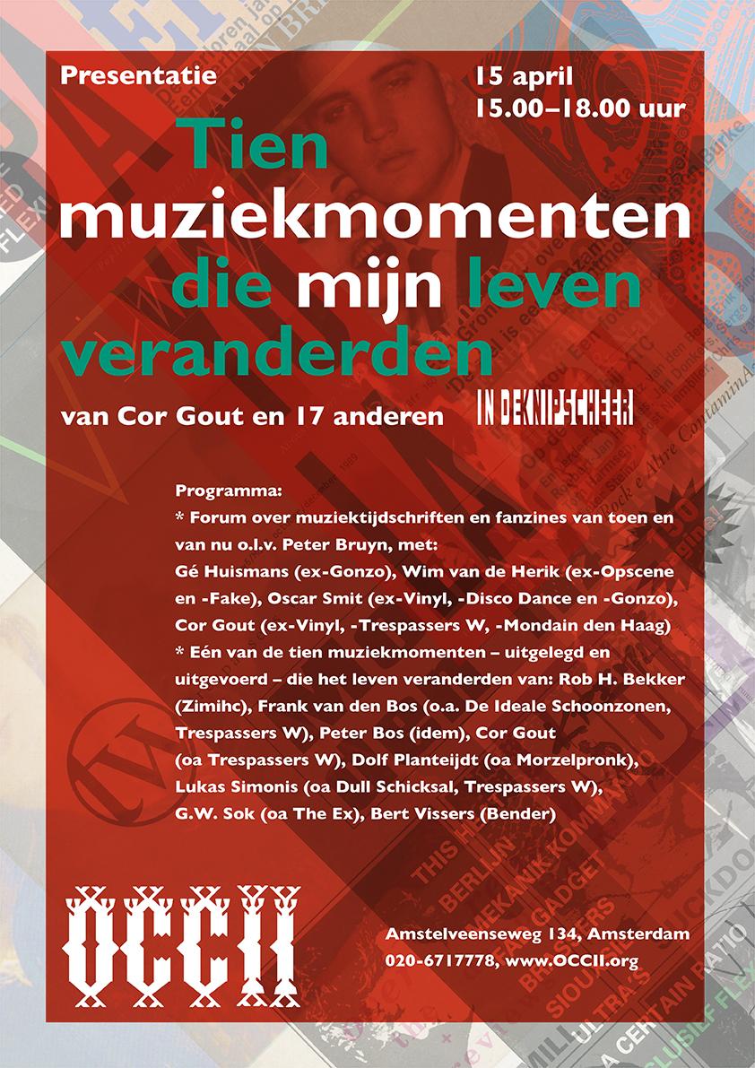 COR GOUT BOEK Presentatie: 'Tien muziekmomenten die mijn leven veranderden' (In de Knipscheer) w/ Dolf Planteijdt (Morzelpronk), G.W. Sok (The EX), Rob H. Bekker (Zimihc), Cor Gout, Frank v/d Bos, Peter Bos (Trespassers W) & Lukas Simones (Dull Schicksal), Bert Vissers (Bender) + Peter Bruyn (Frnkfrt), Gé Huismans (Gonzo circus), Oscar Smit (Vinyl), Wim v/d Herik (Opscene/Fake)