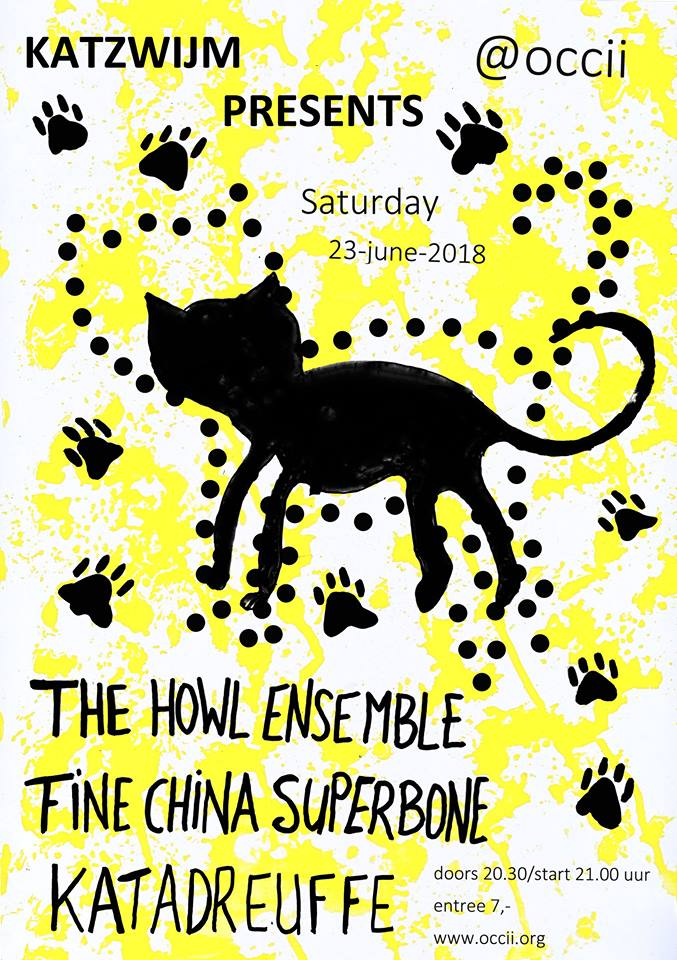 Katzwijm present: THE HOWL ENSEMBLE + KATADREUFFE + FINE CHINA SUPERBONE